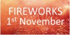 Annual Firework Display - 1st November