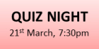 Quiz Night 21st March